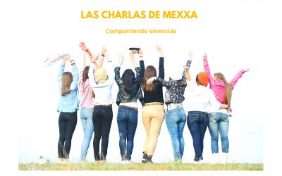 LAS CHARLAS DE MEXXA